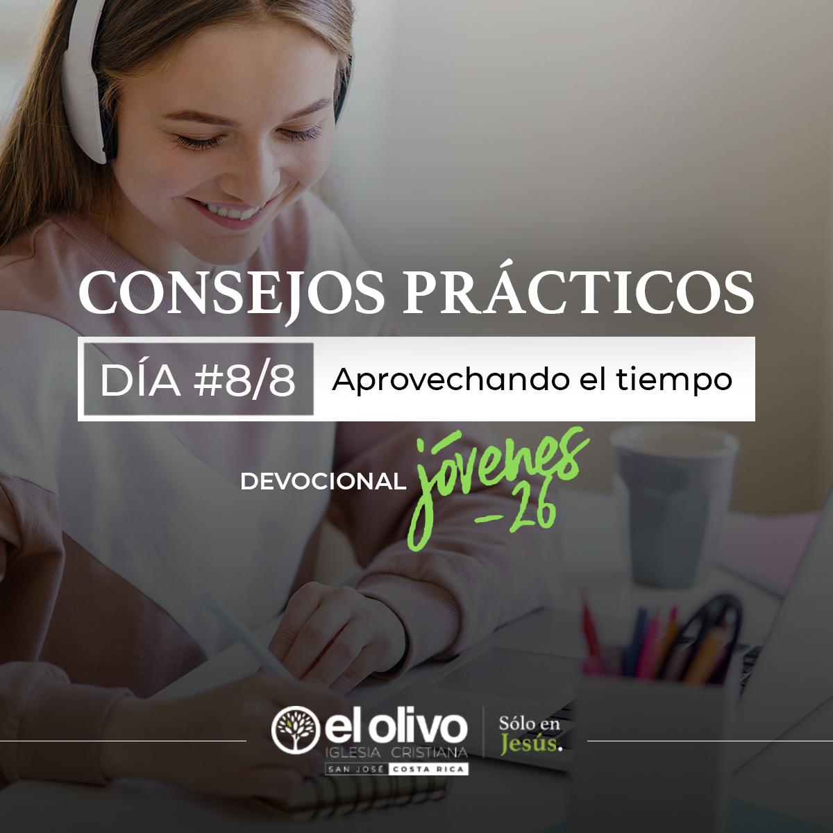 Devocional: Consejos Prácticos para Jóvenes - Día #8