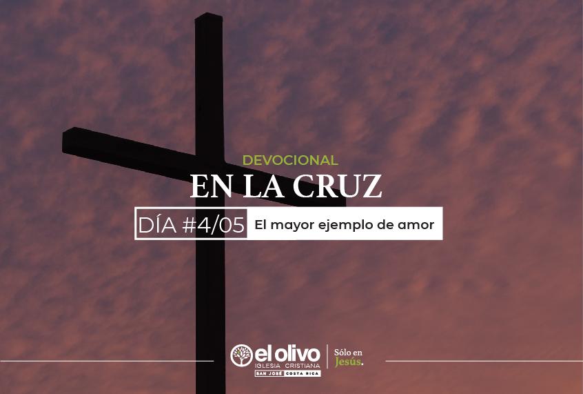 Devocional: En la Cruz - Día #4
