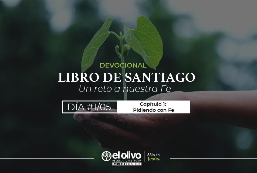 Devocional: Libro de Santiago - Un Reto a Nuestra Fe - Día #1