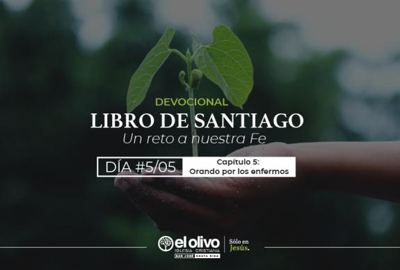 Devocional: Libro de Santiago – Un Reto a Nuestra Fe – Día #5