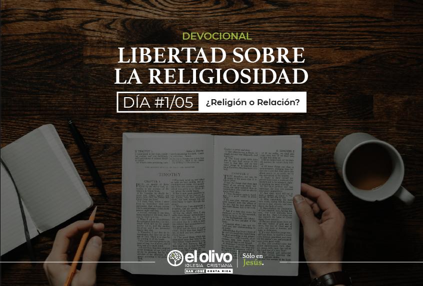 Devocional: Libertad sobre la Religiosidad - Día #1