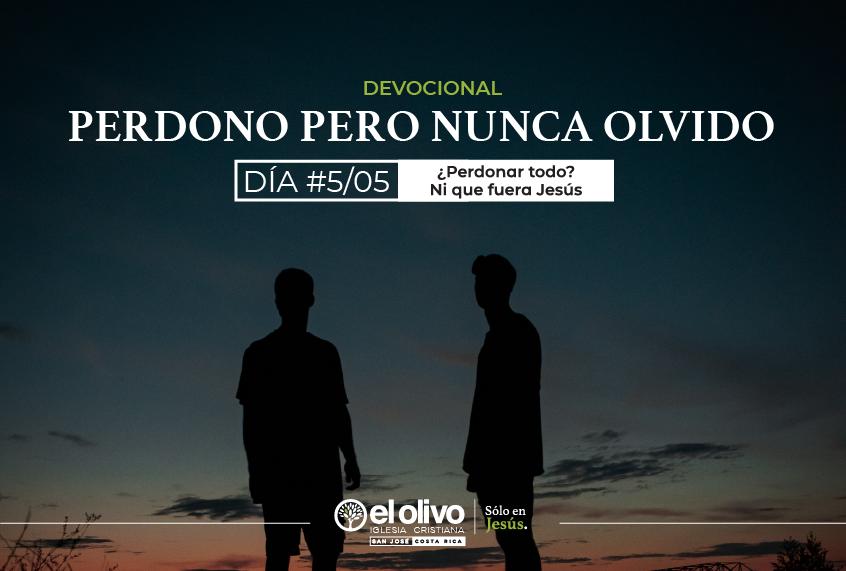 PERDONO PERO NO OLVIDO -5
