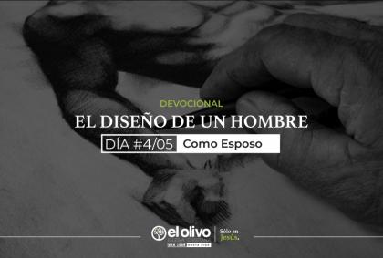 Devocional: El Diseño de Un Hombre – Día #4