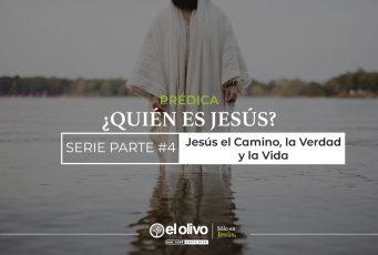 Jesús: El Camino, la Verdad y la Vida